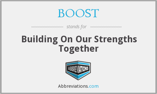 BOOST - Building On Our Strengths Together