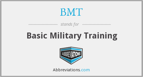 BMT - Basic Military Training