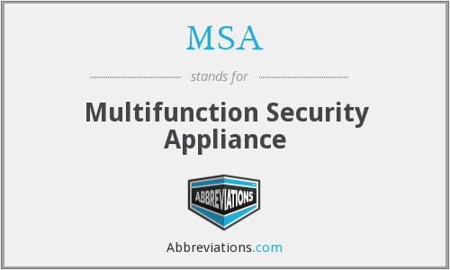 MSA - Multifunction Security Appliance