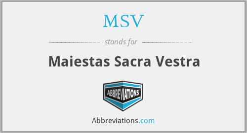 MSV - Maiestas Sacra Vestra
