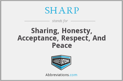 SHARP - Sharing, Honesty, Acceptance, Respect, And Peace