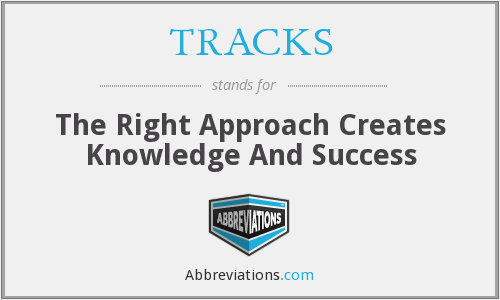 TRACKS - The Right Approach Creates Knowledge And Success