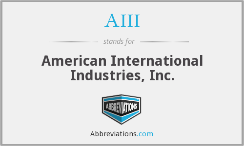 AIII - American International Industries, Inc.