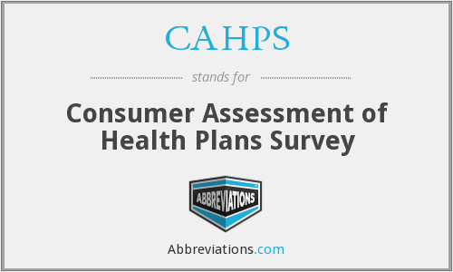 CAHPS - Consumer Assessment of Health Plans Survey