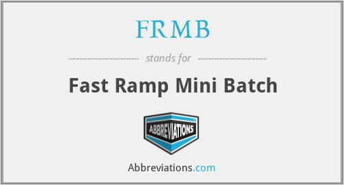FRMB - Fast Ramp Mini Batch