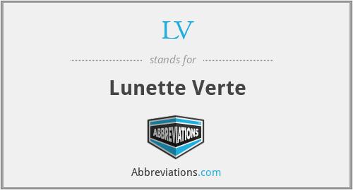 LV - Lunette Verte