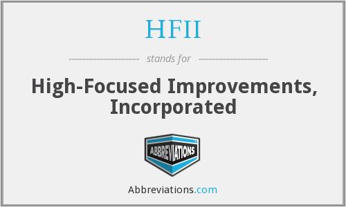 HFII - High- Focused Improvements, Inc.