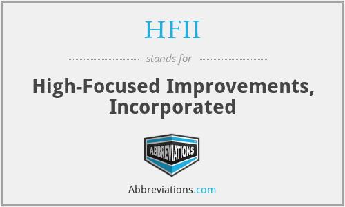 HFII - High-Focused Improvements, Incorporated