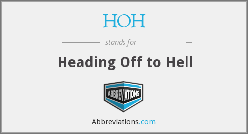 HOH - Heading Off to Hell