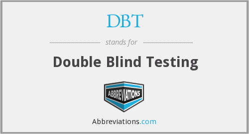 DBT - Double Blind Testing