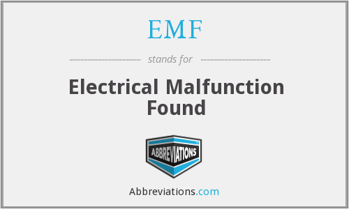 EMF - Electrical Malfunction Found