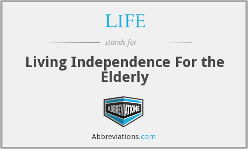 LIFE - Living Independence For the Elderly