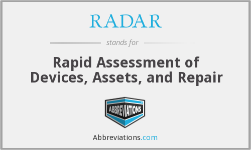 RADAR - Rapid Assessment of Devices, Assets, and Repair