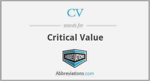 CV - Critical Value