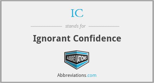 IC - Ignorant Confidence