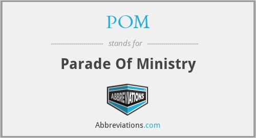 POM - Parade Of Ministry