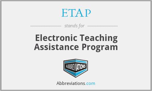 ETAP - Electronic Teaching Assistance Program