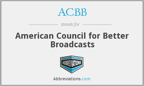 ACBB - American Council for Better Broadcasts
