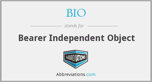 BIO - Bearer Independent Object