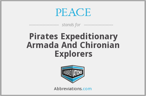 PEACE - Pirates Expeditionary Armada And Chironian Explorers
