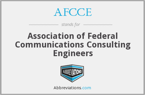 AFCCE - Association of Federal Communications Consulting Engineers