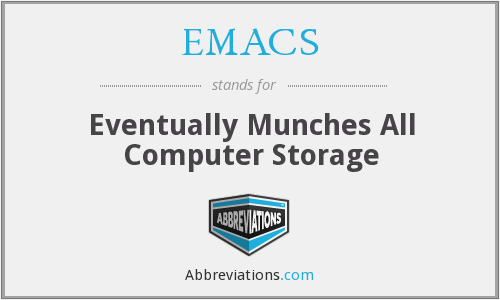 EMACS - Eventually Munches All Computer Storage