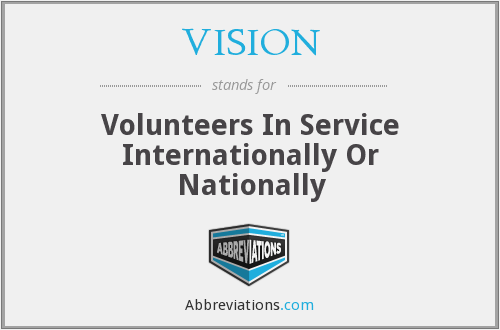 VISION - Volunteers In Service Internationally Or Nationally