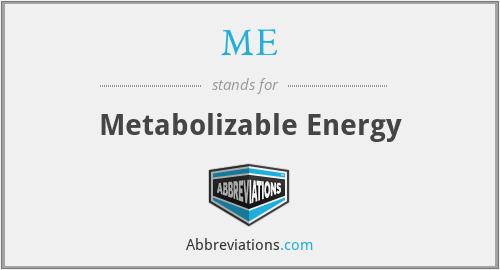ME - Metabolizable Energy
