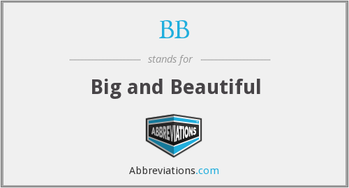 BB - Big and Beautiful