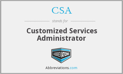 CSA - Customized Services Administrator