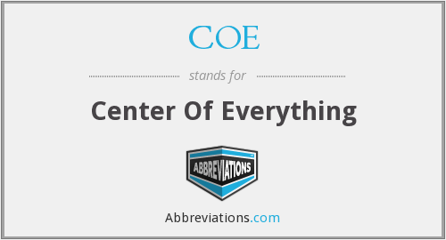 COE - Center Of Everything