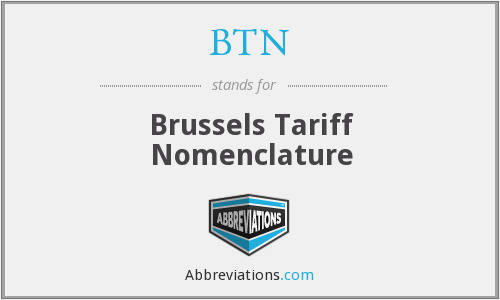 BTN - Brussels Tariff Nomenclature