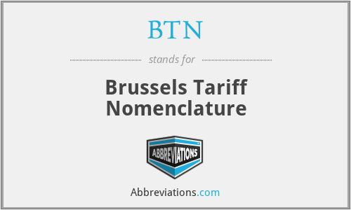 BTN - Brussels Tariff Nomenclature