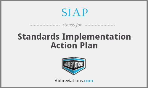 SIAP - Standards Implementation Action Plan