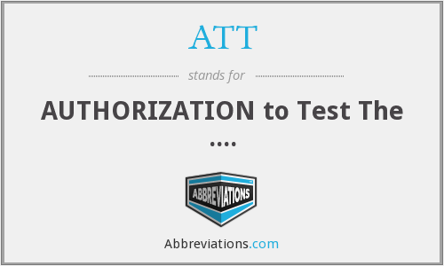 ATT - AUTHORIZATION to Test The ....