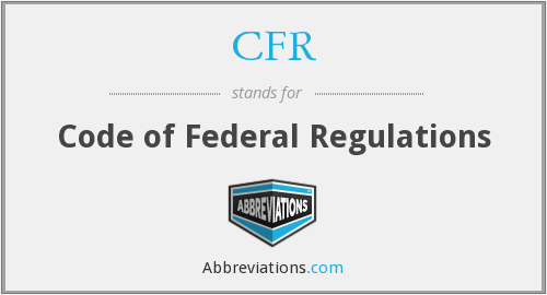 CFR - Code of Federal Regulations