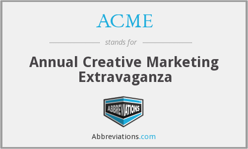 ACME - Annual Creative Marketing Extravaganza