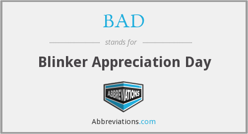 BAD - Blinker Appreciation Day