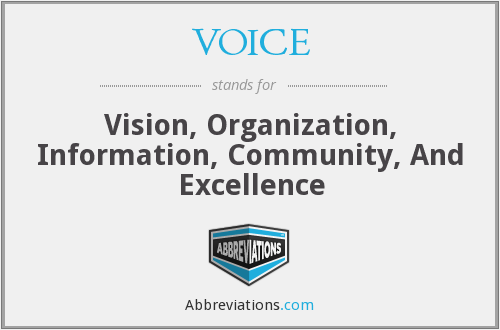 VOICE - Vision, Organization, Information, Community, And Excellence