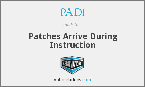PADI - Patches Arrive During Instruction