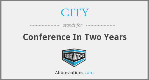 CITY - Conference In Two Years