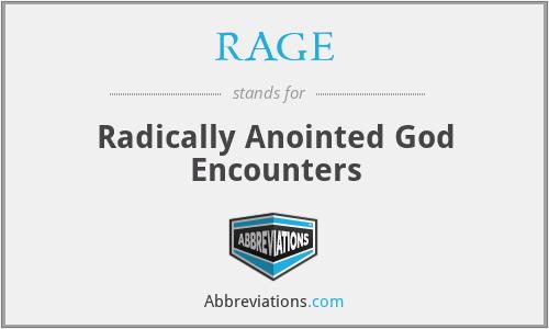 RAGE - Radically Anointed God Encounters