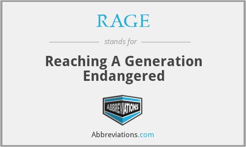 RAGE - Reaching A Generation Endangered
