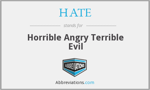 HATE - Horrible Angry Terrible Evil