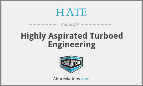 HATE - Highly Aspirated Turboed Engineering