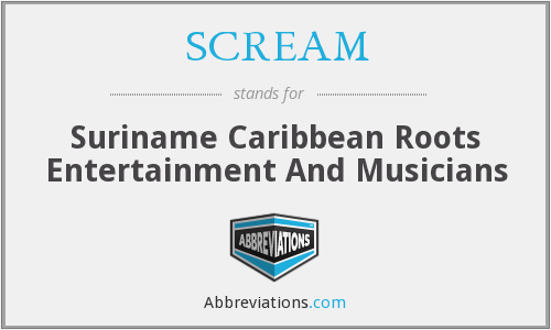 SCREAM - Suriname Caribbean Roots Entertainment And Musicians