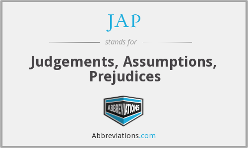JAP - Judgements, Assumptions, Prejudices