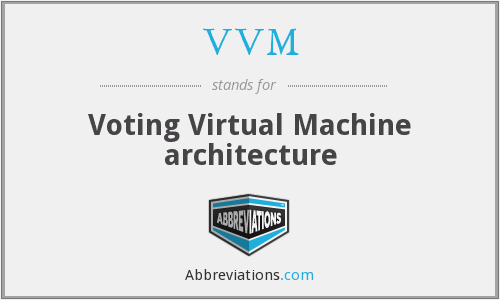 VVM - Voting Virtual Machine architecture