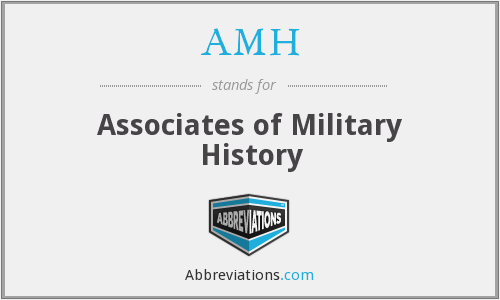 AMH - Associates Of Military History