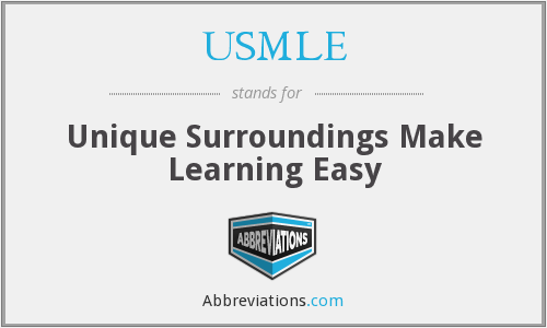 USMLE - Unique Surroundings Make Learning Easy